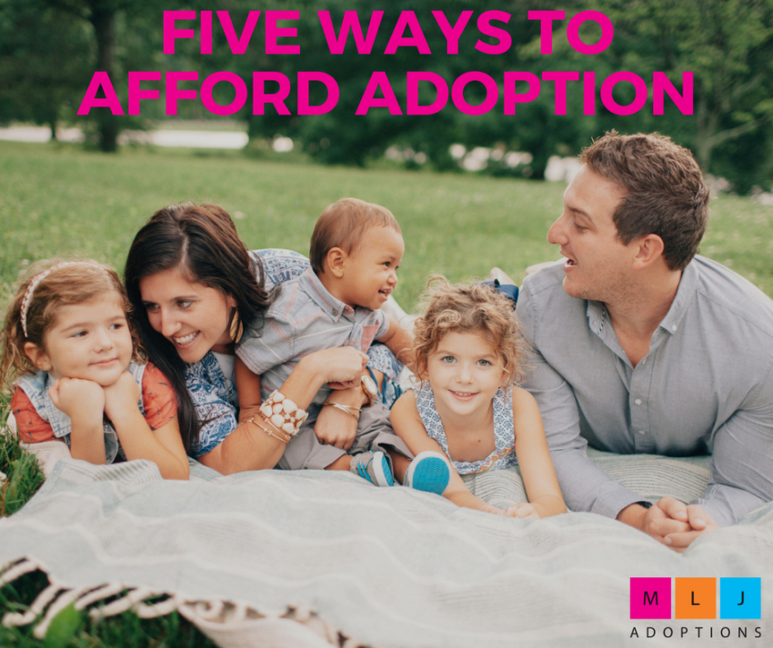FIVE WAYS TO AFFORD ADOPTION