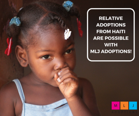 Relative adoptions from Haiti are possible with MLJ Adoption...</div>