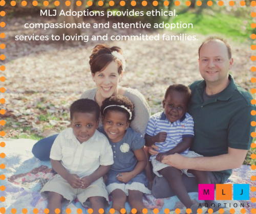 MLJ Adoptions provides ethical, compassionate and attentive adoption services to loving and committed families.
